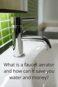 A faucet aerator can help you save water and money!