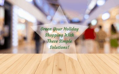 Green Your Holiday Shopping With These Simple Solutions!