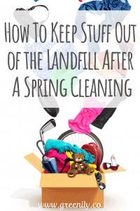 keep stuff out the landfill after spring cleaning